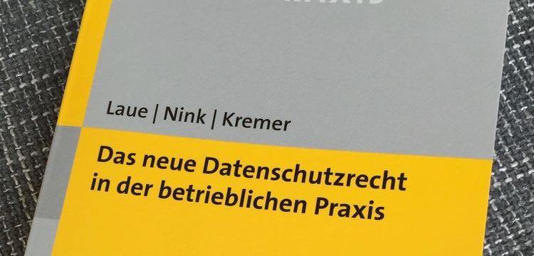 Rezension: Laue/Nink/Kremer, Das neue Datenschutzrecht in der betrieblichen Praxis