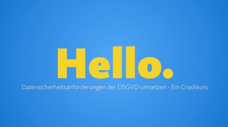 Webinarvideo: Datensicherheitsanforderungen der DSGVO umsetzen – Ein Crashkurs