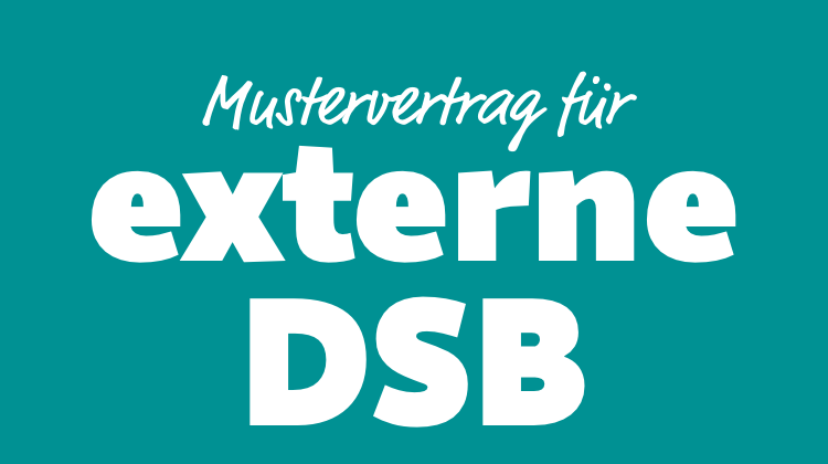 Mustervertrag für externe Datenschutzbeauftragte (DSGVO) – in zwei Varianten