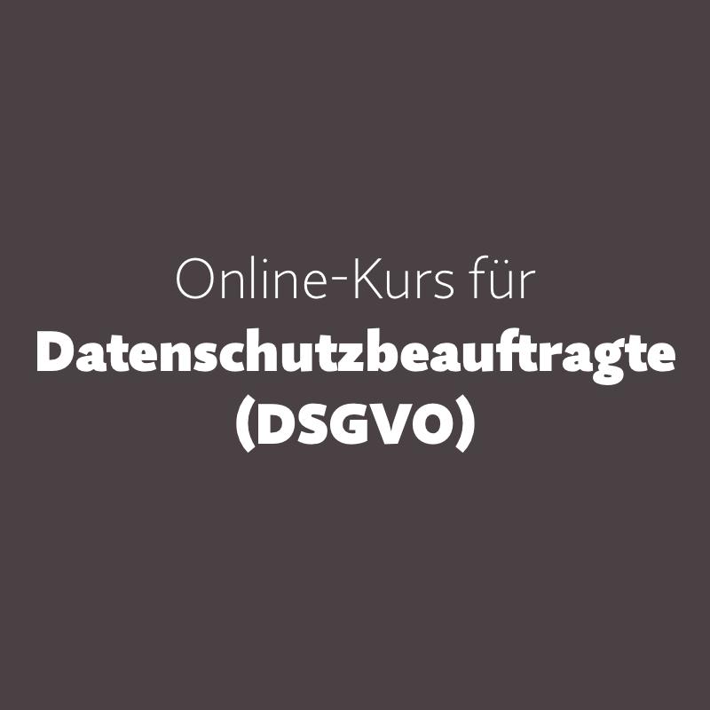 Datenschutzbeauftragte: Der Online-Kurs für DSB (DSGVO)