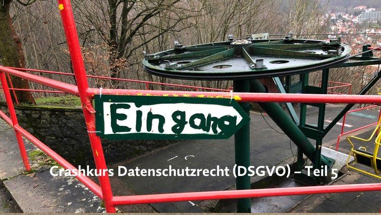 Crashkurs Datenschutzrecht (DSGVO) – Teil 5