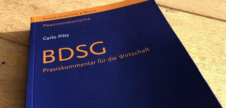 Rezension: Piltz, BDSG – Praxiskommentar für die Wirtschaft