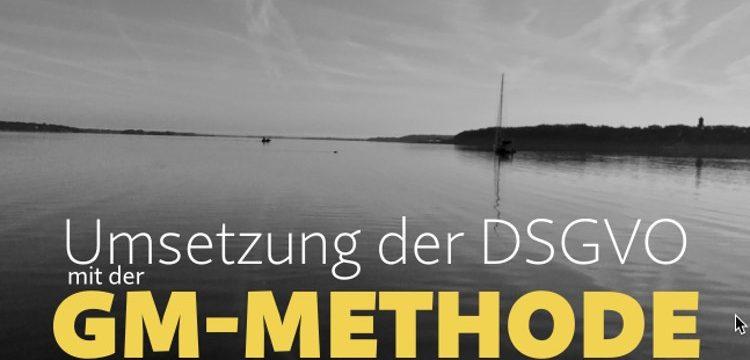 Webinaraufzeichnung: Umsetzung der DSGVO mit der GM-Methode