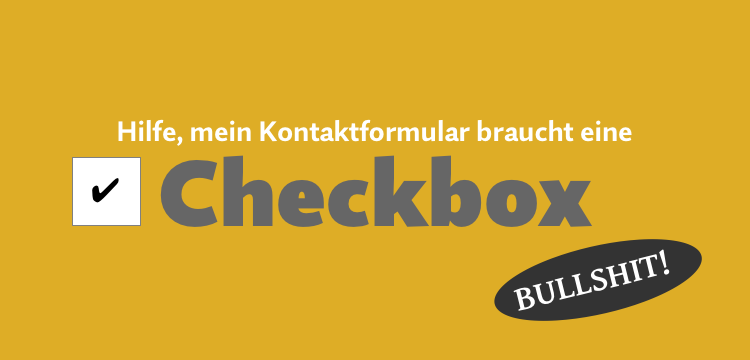 Braucht mein Kontaktformular jetzt eine Checkbox?