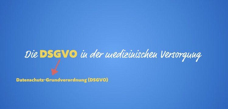 Die DSGVO in der medizinischen Versorgung (Workshop-Aufzeichnung Teil 1)