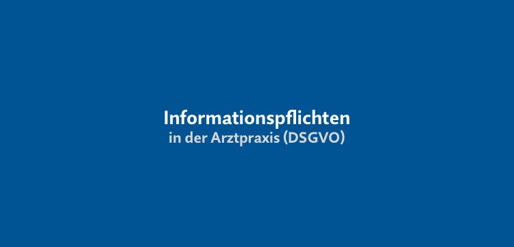 Informationspflichten nach DSGVO in Arztpraxen – doch alles nicht so schlimm?