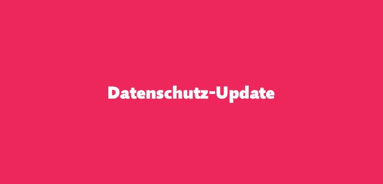 Datenschutz-Update vom 23.01.2019
