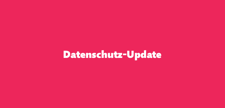 Datenschutz-Update Nr. 1