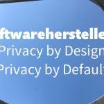 Datenschutzfreundliche Voreinstellungen & Co. – Was müssen Softwareanbieter beachten & vor allem nicht beachten