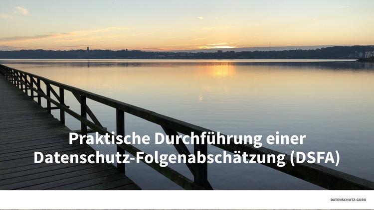 Webinar: Praktische Durchführung einer Datenschutz-Folgenabschätzung (DSFA)