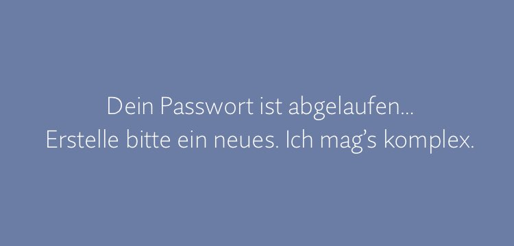 Bye, bye Passwortwechsel-Zwang (Update Oktober 2019)