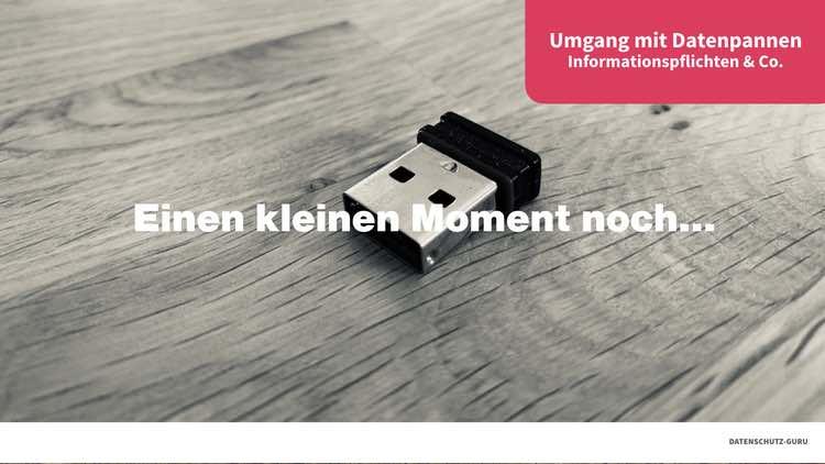 Webinar Umgang mit Datenpannen – Informationspflichten & Co.