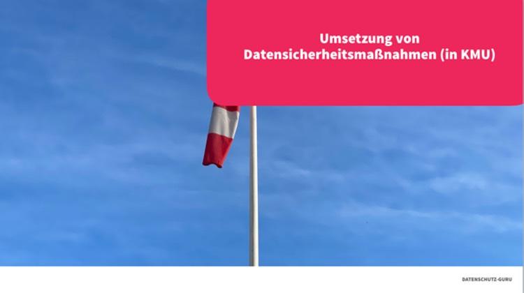 """Webinar """"Umsetzung von Datensicherheitsmaßnahmen (in KMU)"""""""