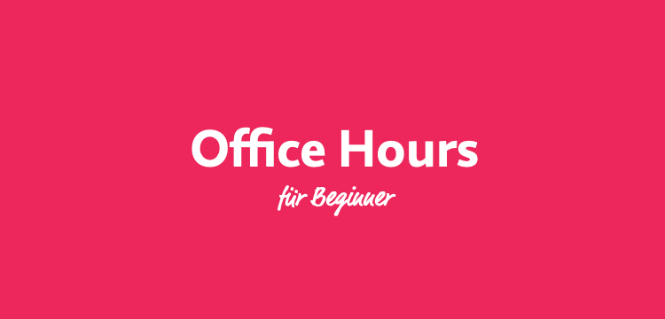 Office Hours für Beginner vom 10.01.2020